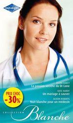 Vente Livre Numérique : La passion secrète du Dr Lane - Un mariage à sauver - Nuit blanche pour un médecin  - Lilian Darcy - Kate Hardy - Alison Roberts