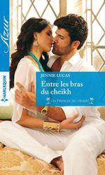 Vente EBooks : Entre les bras du cheikh  - Jennie Lucas