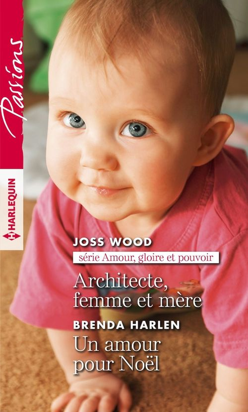 Vente Livre Numérique : Architecte, femme et mère - Un amour pour Noël  - Brenda Harlen  - Joss Wood