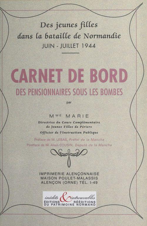 Des jeunes filles dans la bataille de Normandie, juin-juillet 1944 : carnet de bord des pensionnaires sous les bombes