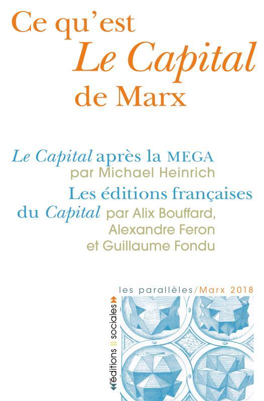 Ce qu'est Le Capital de Marx ; Le Capital après la Mega ; les éditions française du Capital