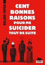Vente Livre Numérique : Cent bonnes raisons pour me suicider tout de suite  - Roland TOPOR
