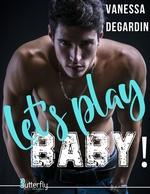 Let's Play, BABY !  - Vanessa Degardin
