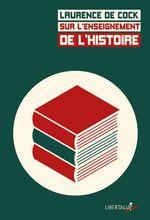 Vente Livre Numérique : Sur l´enseignement de l´histoire  - Laurence de Cock