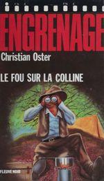 Vente EBooks : Engrenage : Le Fou sur la colline  - Christian Oster
