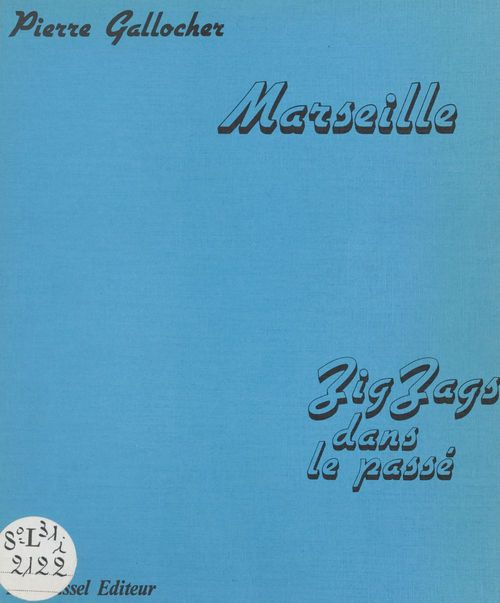 Marseille zig-zags dans le passe t.1