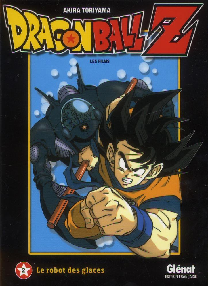 Dragon Ball Z ; Les Films T.2 ; Le Robot Des Glaces