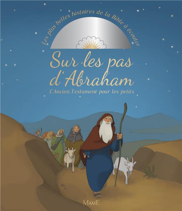 Sur les pas d'Abraham ; l'ancien testament pour les petits