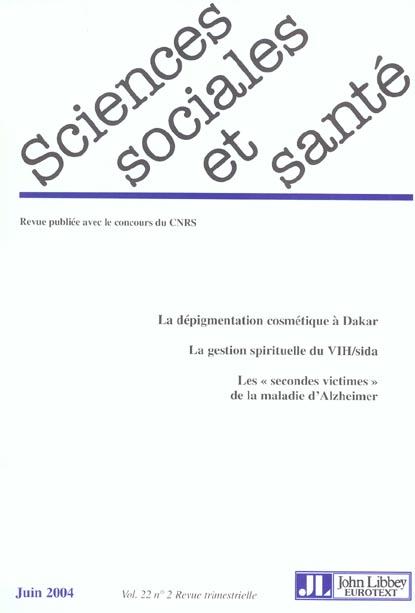 Revue sciences sociales et sante t.22; la depigmentation cosmetique a dakar ; la gestion spirituelle du vih/sida ; les
