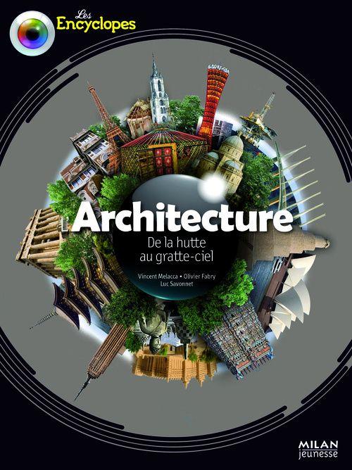 L'Architecture ; De La Hutte Au Gratte-Ciel
