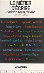 Vente Livre Numérique : Le métier d'écrire  - Françoise Giroud - Pierre Daninos - Jac - Lucien Bodard - Bernard Clavel - Dominique Fernandez - Alphonse Boudard - Michel Déon