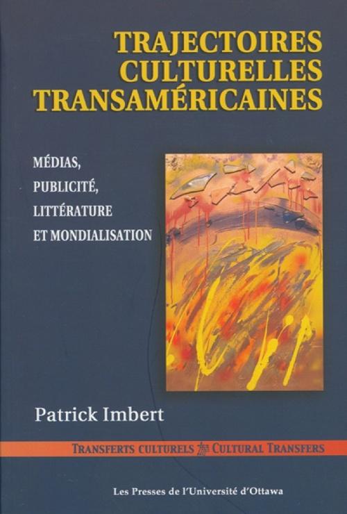 Trajectoires culturelles transaméricaines