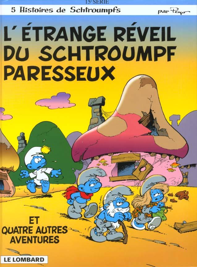 Les Schtroumpfs T.15 ; L'Etrange Reveil Du Schtroumpf Paresseux