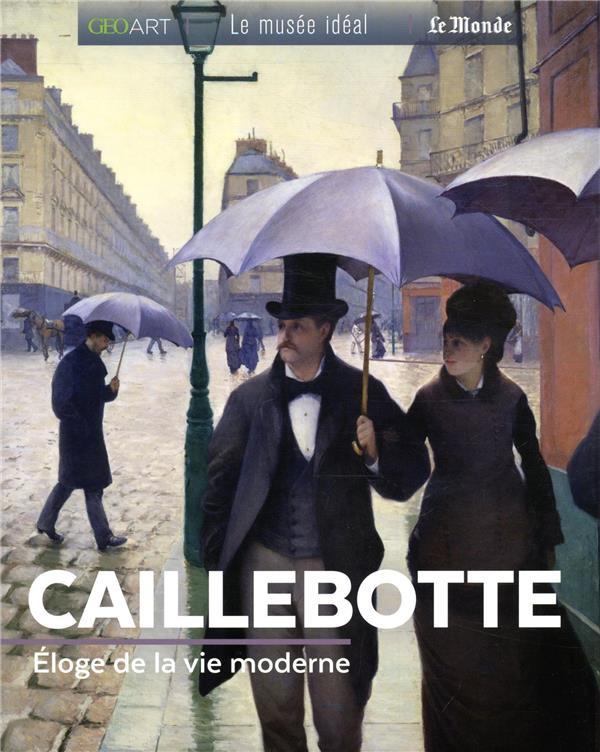 Caillebotte ; éloge de la vie moderne