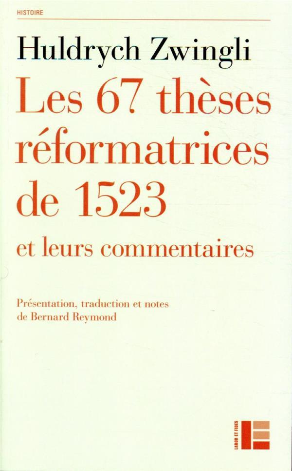 LES 67 THESES REFORMATRICES DE 1523 ET LEURS COMMENTAIRES