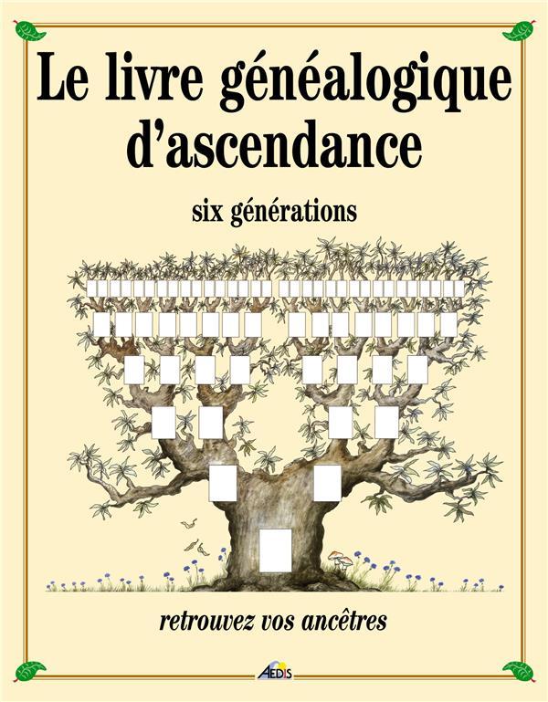Le livre généalogique d'ascendance six generations