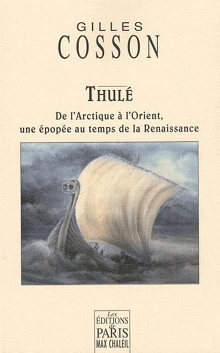 Thulé ; de l'Arctique à l'Orient, une épopée au temps de la renaissance