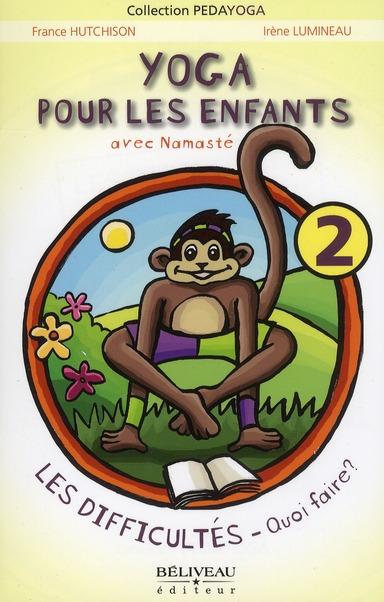Yoga pour les enfants t.2 ; avec Namasté ; les difficultés - quoi faire ?