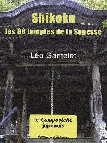 Shikoku ; les 88 temples de la sagesse