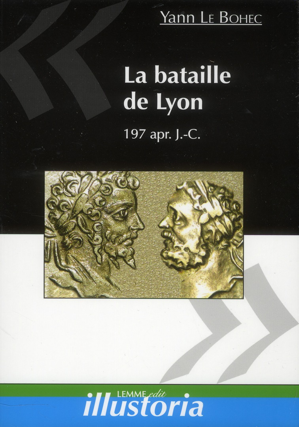 La bataille de lyon ; 197 apr. j.-c.