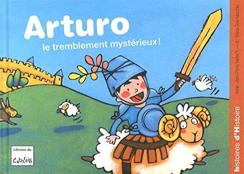 Arturo - le tremblement mysterieux !