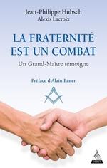 Vente EBooks : La fraternité est un combat  - Alexis Lacroix - Jean-Philippe Hubsch
