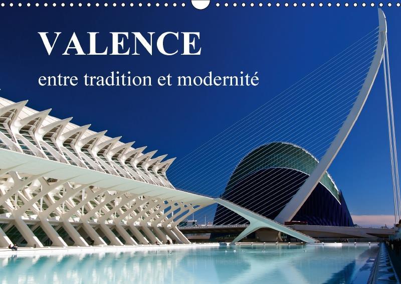 Valence entre tradition et modernité ; calendrier mural 2017 din A3 horizontal