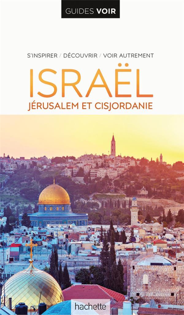 Guides voir ; Israël ; Jérusalem et Cisjordanie
