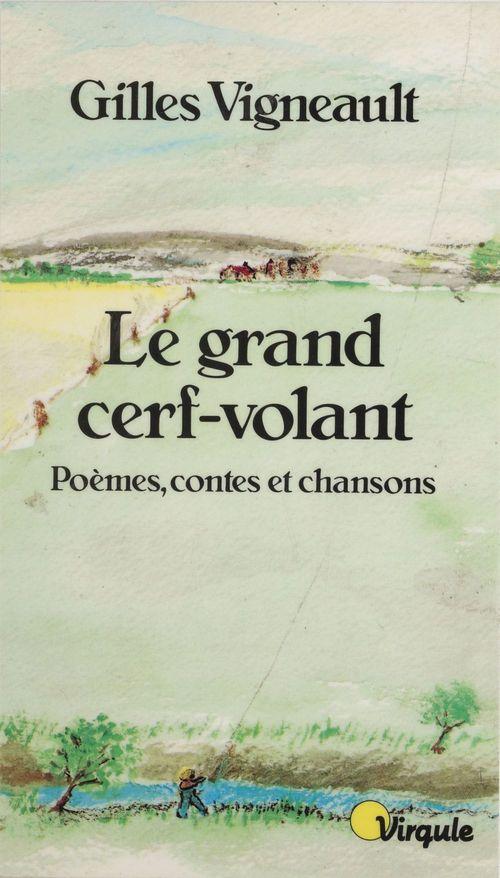 Grand cerf-volant. poemes, contes et chansons (le)