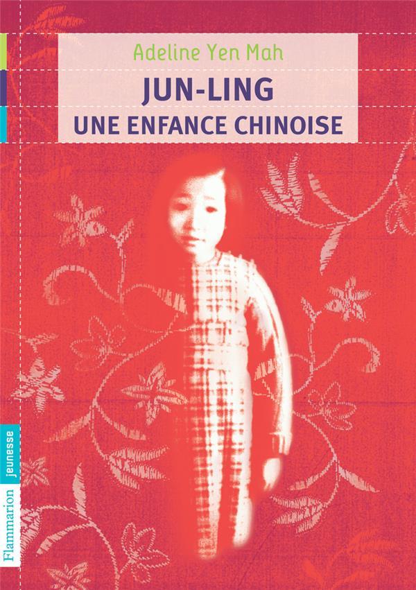 Jun-Ling, une enfance chinoise (édition 2010)