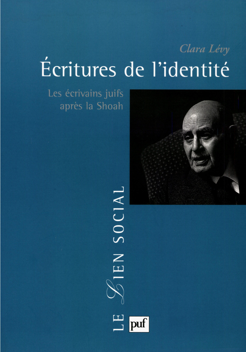 Écritures de l'identité ; les écrivains juifs après la Shoah  - Clara Levy