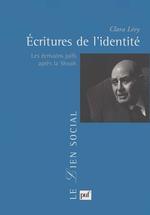 Écritures de l'identité ; les écrivains juifs après la Shoah