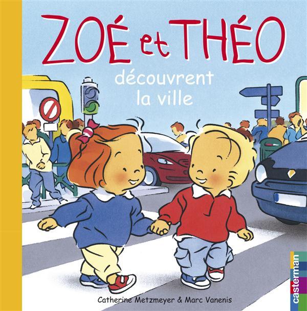Zoé et Théo T.25 ; Zoé et Théo découvrent la ville