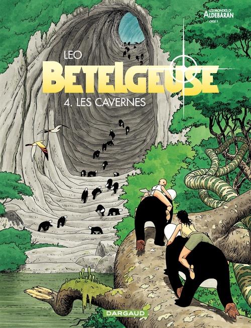 Bételgeuse - tome 4 - Cavernes (Les)  - Leo