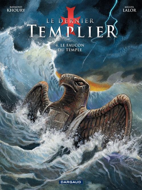 Le dernier templier t.4 ; le faucon du temple