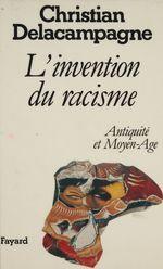 Vente EBooks : L'Invention du racisme : Antiquité et Moyen Âge  - Christian Delacampagne - Delacampagne C.