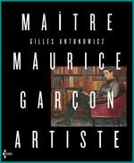Vente Livre Numérique : Maître Maurice Garçon, artiste  - Gilles Antonowicz - Maurice Garçon