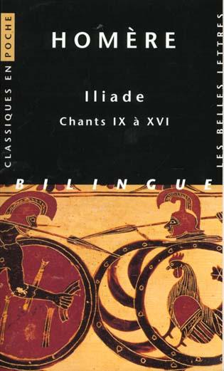 Iliade ; chants IX à XVI