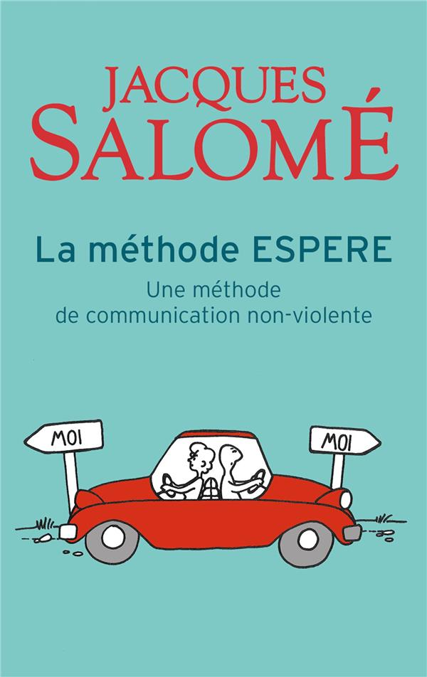 LA METHODE ESPERE  -  UNE METHODE DE COMMUNICATION NON VIOLENTE
