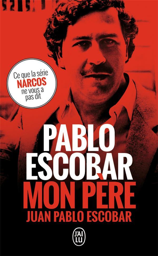 Pablo Escobar, Mon Pere
