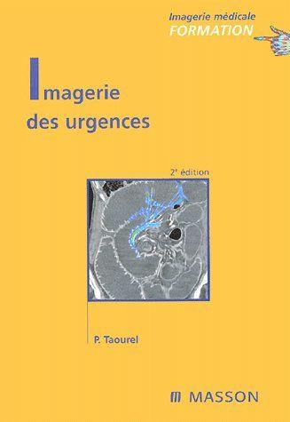 Imagerie Des Urgences (2e Edition)