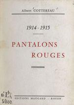 1914-1915, pantalons rouges  - Albert Cottereau