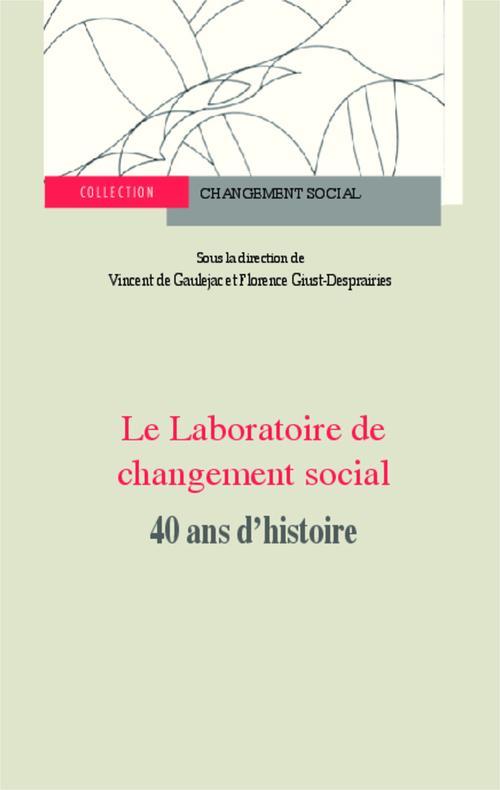 REVUE CHANGEMENT SOCIAL ; laboratoire de changement social ; 40 ans d'histoire
