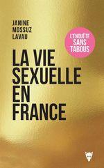 La vie sexuelle en France  - Janine MOSSUZ-LAVAU