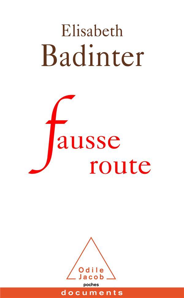 Badinter Élisabeth - FAUSSE ROUTE