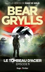 Vente Livre Numérique : Le tombeau d'acier Episode 1 (Offert)  - Bear Grylls