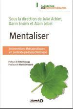Mentaliser ; interventions thérapeutiques en contexte pédopsychiatrique
