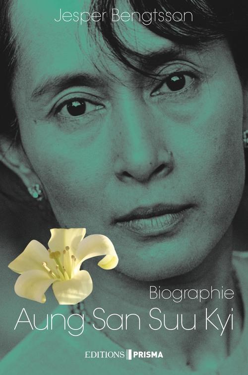 Aung San Suu Kyi ; un pays, une femme, un destin