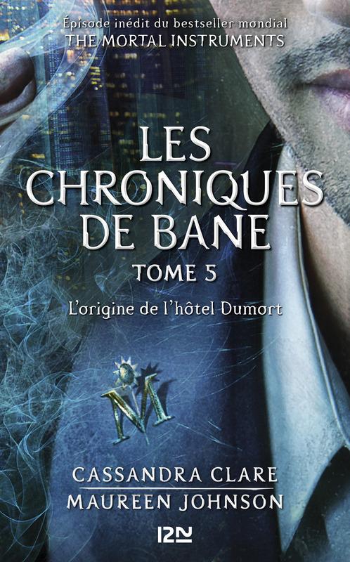 The Mortal Instruments ; les chroniques de Bane t.5