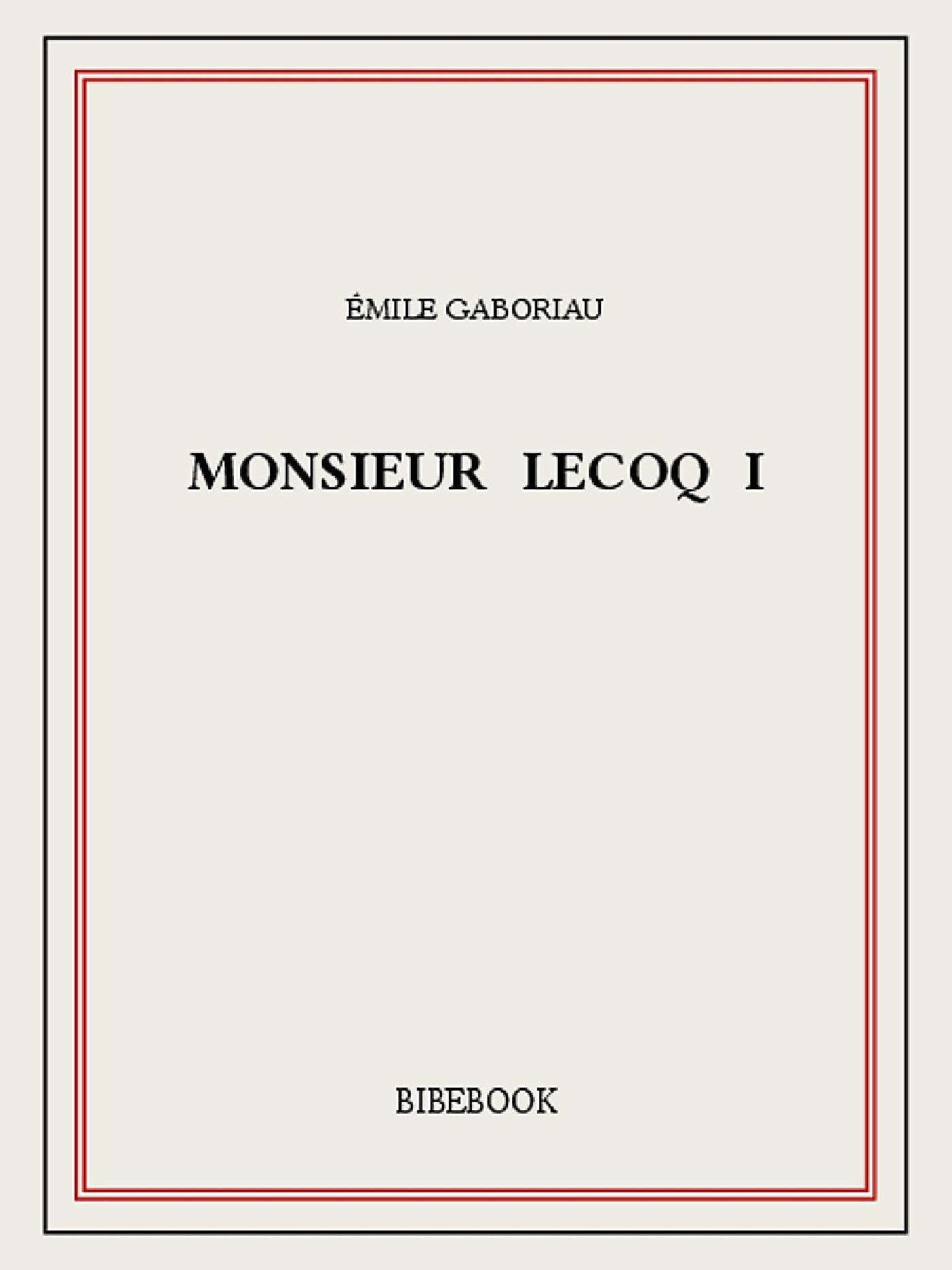 Monsieur Lecoq I